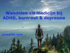 Wandelen als medicijn bij ADHD burn-out en depressie