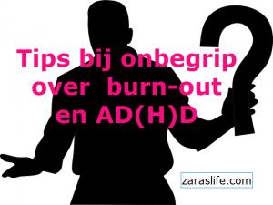 Tips bij onbegrip over burn-out en ad(h)d