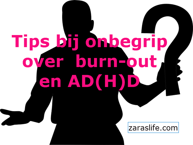 Tips bij onbegrip over burn-out en ad(h)d