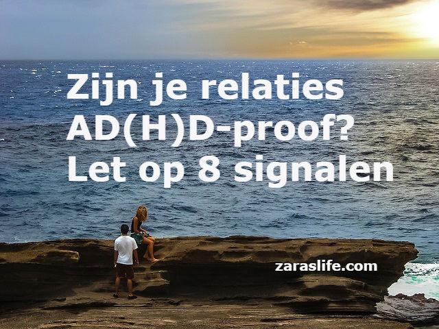 Zijn je relaties ADHD-proof Let op 8 signalen