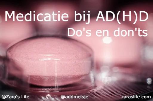 Medicatie bij ADHD - dos en donts